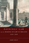 Poynings' Law and the Making of Law in Ireland 1660-1800 - James Kelly