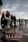 Men Cry Alone - Philip Paris