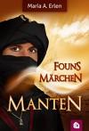 Founs Märchen - Manten - Maria A. Erlen