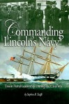 Commanding Lincoln's Navy: Union Naval Leadership During the Civil War - Stephen R. Taaffe, Stephen R. Taafe