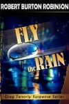 Fly the Rain - Robert Robinson