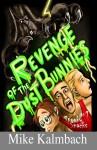 Revenge of the Dust Bunnies - Mike Kalmbach, Christopher Osman