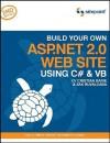 Build Your Own ASP.NET 2.0 Web Site Using C# & VB - Cristian Darie, Zak Ruvalcaba