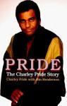 Pride: The Charley Pride Story - Charley Pride, Jim Henderson