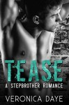 Tease: A Stepbrother Romance - Veronica Daye, The Passionate Proofreader, Clarise Tan