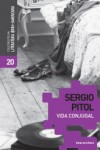 Vida Conjugal - Sergio Pitol, Bernardo Ajzenberg