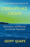 Chesapeake Chaos: A Luke Tremayne Adventure - Malevolence and Betrayal in Colonial Maryland - Geoff Quaife