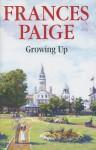 Growing Up - Frances Paige