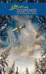 Turbulence (Steeple Hill Love Inspired Suspense #233) - Dana Mentink