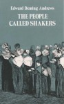 The People Called Shakers - Edward D. Andrews