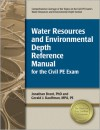 Water Resources and Environmental Depth Reference Manual for the Civil PE Exam - Jonathan Brant, Gerald J. Kauffman
