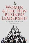 Women and the New Business Leadership - Tom Lloyd, Peninah Thomson