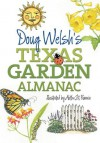 Doug Welsh's Texas Garden Almanac (AgriLife Research and Extension Service Series) - Douglas F. Welsh, Aletha St. Romain