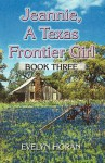 Jeannie, a Texas Frontier Girl - Evelyn Horan