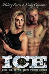 ICE (The Elite Forces Series Book 1) - Hilary Storm, Kathy Coopmans