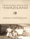 Teaching English in Swaziland : Essays on the Life of Gordon James Thomas - Sarah Mkhonza