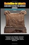 Learn How To Speak The Anunnaki Language: Dictionary, Vocabulary, Conversation. - Maximillien de Lafayette
