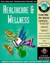 The Online Consumer Guide to Healthcare & Wellness [With *] - Douglas E. Goldstein, Joyce Flory