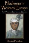 Blackness in Western Europe: Racial Patterns of Paternalism and Exclusion - Dienke Hondius