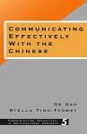 Communicating Effectively with the Chinese - Ge Gao, Stella Ting-Toomey