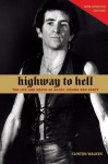 Highway to Hell: The Life and Death of AC/DC Legend Bon Scott - Clinton Walker