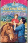 He's Got His Daddy's Eyes - Lois Faye Dyer