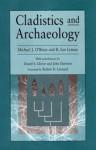 Cladistics & Archaeology - Michael J. O'Brien, R. Lee Lyman, Daniel S. Glover, John Darwent