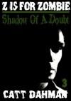 Z is for Zombie: Shadow of Doubt - Catt Dahman