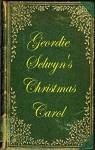 Geordie Selwyn's Christmas Carol - Hilary Mortz, George Wilberforce Selwyn