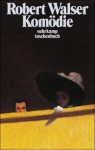 Komödie: Märchenspiele und szenische Dichtungen - Robert Walser