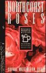 North Coast Roses - Rhonda Massingham Hart, Rhonda Hart Poe