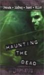 Haunting the Dead - Stefan Petrucha, Allen Rausch, Seth Lindberg
