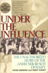 Under the Influence: The Unauthorized Story of the Anheuser-Busch Dynasty - Peter Hernon, Terry Ganey