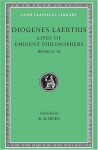 Lives of Eminent Philosophers, Vol 2, Books 6-10 - Diogenes Laertius, R.D. Hicks