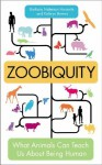 Zoobiquity: What Animals Can Teach Us About Being Human - Barbara Natterson Horowitz, Kathryn Bowers