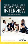 Succeeding in Your Medical School Interview - Matt Green, Tony Edgar