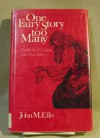 One Fairy Story Too Many: The Brothers Grimm and Their Tales - John M. Ellis