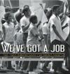 We've Got a Job: The 1963 Birmingham Children's March (Jane Addams Award Book (Awards)) - Cynthia Levinson
