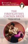 The Firefighter's Chosen Bride - Trish Wylie