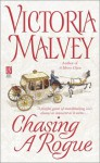 Chasing a Rogue - Victoria Malvey