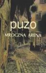 Mroczna arena - Mario Puzo, Piotr Jankowski