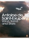 Wind, Sand, and Stars - Antoine de Saint-Exupéry