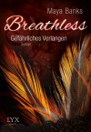 Breathless - Gefährliches Verlangen (German Edition) - Maya Banks, Jana Kowalksi, Ilonka Ellmann