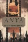 Anya - Susan Fromberg Schaeffer