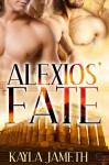Alexios' Fate (Apollo's Men) - Kayla Jameth