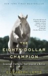The Eighty Dollar Champion: Snowman, The Horse That Inspired A Nation - Elizabeth Letts