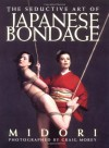 The Seductive Art of Japanese Bondage - Midori