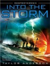 Into the Storm: Destroyermen, Book I (Destroyermen) - Taylor Anderson, William Dufris