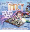 Fancy Nancy and the Late, Late, LATE Night - Jane O'Connor, Robin Preiss Glasser, Carolyn Bracken