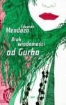 Brak wiadomości od Gurba - Eduardo Mendoza, Magdalena Tadel